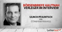 Börsenbriefe hautnah: 15 Fragen an Ulrich Pfauntsch von Companymaker