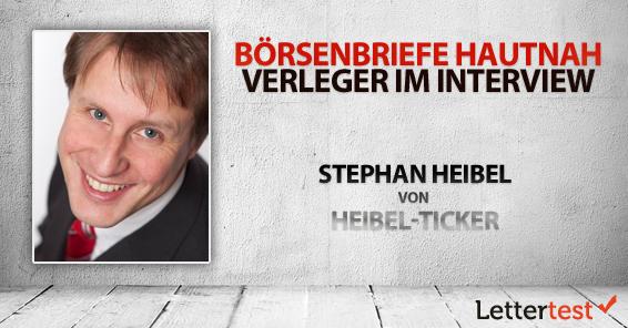 Börsenbriefe hautnah: 15 Fragen an Stephan Heibel von Heibel-Ticker