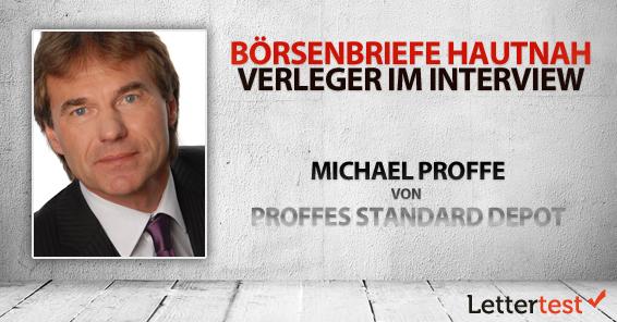 Börsenbriefe hautnah: 15 Fragen an Michael Proffe von Proffes Standard Depot
