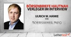 Börsenbriefe hautnah: 15 Fragen an Ulrich W. Hanke von boersianer.info